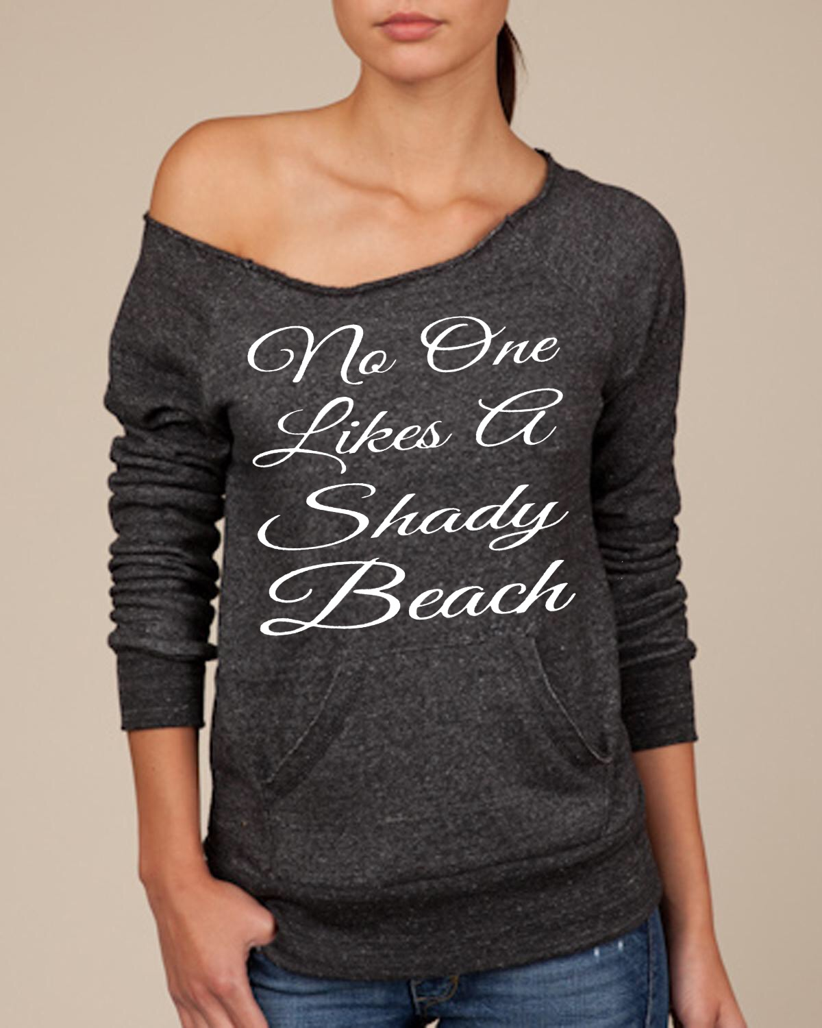 No One Likes A Shady Beach.  Women's Scoop Neck Sweatshirt