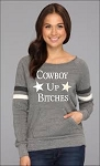 Cowboy Up Bitches!  Women's Scoop Neck Sweatshirt