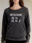 Are You Drunk?  Yes or No.  Women's Scoop Neck Sweatshirt