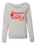 Be Naughty.  Save Santa The Trip.  Women's Scoop Neck Sweatshirt