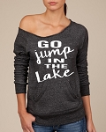 Go Jump In The Lake.  Women's Scoop Neck Sweatshirt