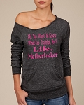 Oh, You Want To Know What I'm Training For?  Life Motherfucker.  Women's Scoop Neck Sweatshirt