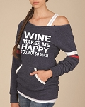 Wine Makes Me Happy.  You, Not So Much.  Women's Scoop Neck Sweatshirt