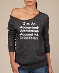 I'm An Accountant (misspelled)  I'm Good With Math.  Women's Scoop Neck Sweatshirt