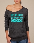 Abs Are Great, But Have You Tried Cupcakes?  Women's Scoop Neck Sweatshirt