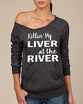 Killin' My Liver At The River.  Women's Scoop Neck Sweatshirt