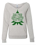 The Tree Isn't The Only Thing Getting Lit This Year.  Women's Scoop Neck Sweatshirt