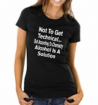 Not To Get Technical...But According To Chemistry, Alcohol Is A Solution.  Ladies Fitted T-Shirt
