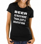 Beer.  So Much More Than Just A Breakfast Drink.  Ladies Fitted T-Shirt