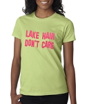 Lake Hair Don't Care.  Ladies Fit T-Shirt