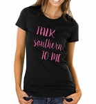Talk Southern To Me.  Ladies Fit T-Shirt