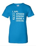 I Am Republican, Democrat, Having A Cocktail.  Ladies Fit T-Shirt