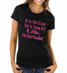 Oh, You Want To Know What I'm Training For?  Life, Motherfucker.  Ladies Fit T-Shirt