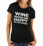 Wine Makes Me Happy.  You, Not So Much.  Funny Ladies Fitted T-Shirt