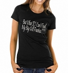 But What If I Can't Find My Big Girl Panties???  Ladies Fitted T-Shirt