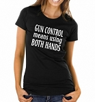 Gun Control Means Using Both Hands.  Ladies Fitted T-Shirt