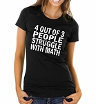 4 Out Of 3 People Struggle With Math.  Ladies Fitted T-Shirt