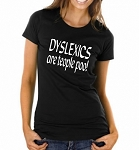 Dyslexics Are Teople Poo!  Ladies Fitted T-Shirt