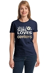 This Girl Loves The Cowboys.  Ladies T-Shirt