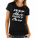 Jeep Hair, Don't Care.  Ladies Fit T-Shirt