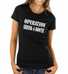 Operation:  Shrink A Bootie.  Ladies Fit T-Shirt
