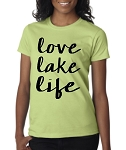 Love Lake Life.  Ladies Fit T-Shirt