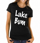 Lake Bum.  Ladies Fit T-Shirt