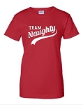 Team Naughty.  Ladies Fit T-Shirt