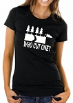 Who Cut One?  Ladies Fitted T-Shirt