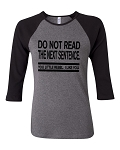 Do Not Read The Next Sentence.  You Little Rebel.  I Like You.  Bella Brand Three Quarter Sleeve Tee