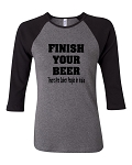 Finish Your Beer.  There Are Sober People In India.  Bella Brand Three Quarter Sleeve Tee