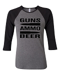 Guns.  Ammo.  Beer.  Bella Brand Three Quarter Sleeve Tee