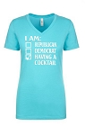 I Am Republican, Democrat, Having A Cocktail.  Ladies Fit V-Neck T-Shirt
