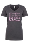 Good Girls Go To Heaven.  Bad Girls Go To Vegas.  Ladies Fit V-Neck T-Shirt