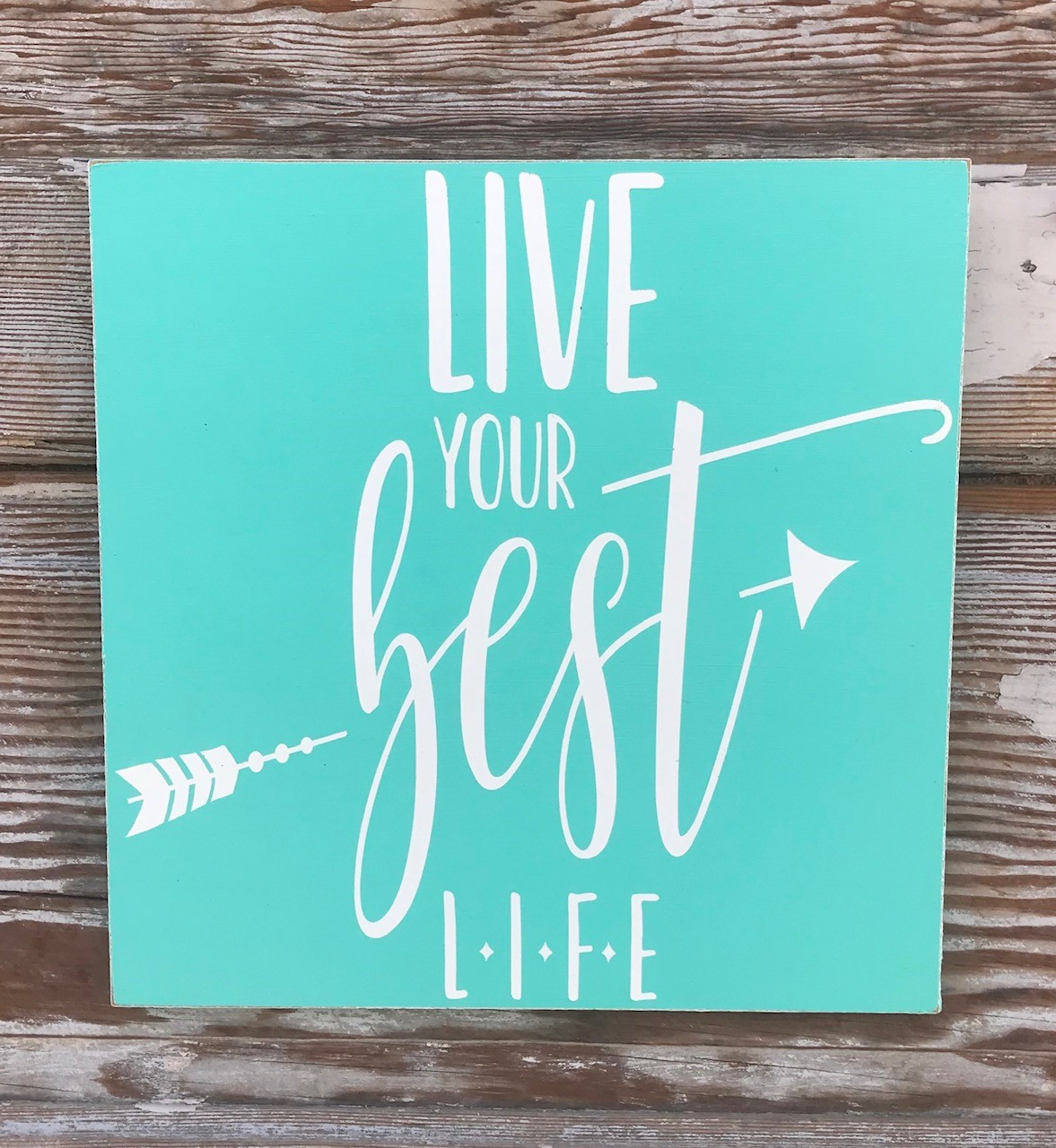 Live Your Best Life.  Wood Sign