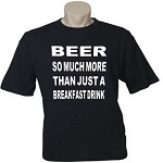 Beer.  So Much More Than Just A Breakfast Drink.  Men's / Universal Fit T-Shirt