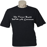 Up Your Butt With A Coconut.  Men's / Universal Fit T-Shirt
