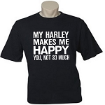 My Harley Makes Me Happy.  You, Not So Much.  Men's / Universal Fit T-Shirt