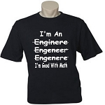 I'm An Engineer (Misspelled)  I'm Good With Math.  Men's / Universal Fit T-Shirt