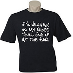 If You Walk A Mile In My Shoes, You'll End Up At The Bar.  Men's / Universal Fit T-Shirt