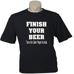 Finish Your Beer.  There Are Sober People In India.  Men's / Universal Fit T-Shirt