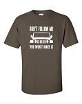 Don't Follow Me.  You Won't Make It.  Men's Universal Fit T-Shirt