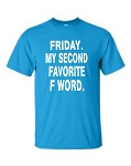 Friday.  My Second Favorite F Word.  Men's Universal Fit T-Shirt
