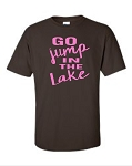Go Jump In The Lake.  Men's Universal Fit T-Shirt