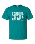 If You Were A Fruit, You'd Be A Fineapple.  Men's Universal Fit T-Shirt