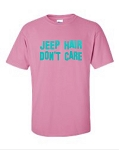 Jeep Hair Don't Care.  Men's Universal Fit T-Shirt