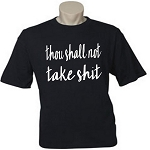 Thou Shall Not Take Shit.  Men's Universal Fit T-Shirt
