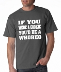 If You Were A Cookie, You'd Be A Whoreo.  Men's Universal Fit T-Shirt