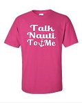 Talk Nauti To Me.  Men's Universal Fit T-Shirt