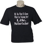 Oh, You Want To Know What I'm Training For?  Life, Motherfucker.  Men's Universal Fit T-Shirt